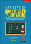 How I Wish I'd Taught Maths: Craig Barton